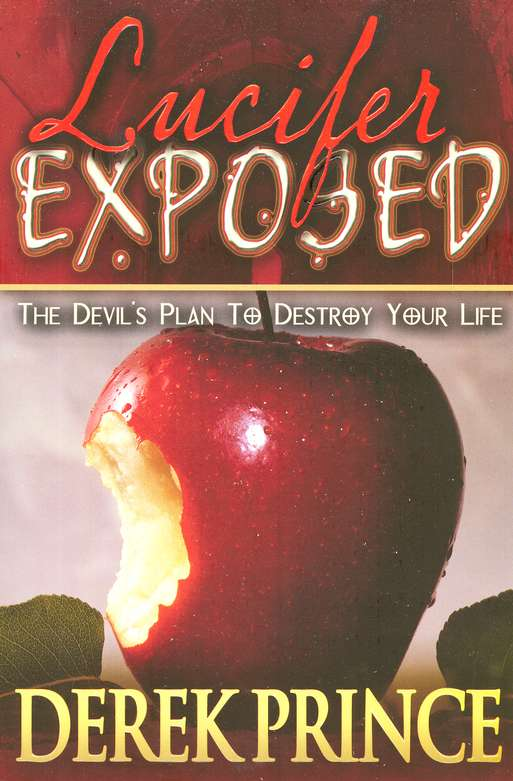 Lucifer Exposed: How the Devil Plans to Win You Over