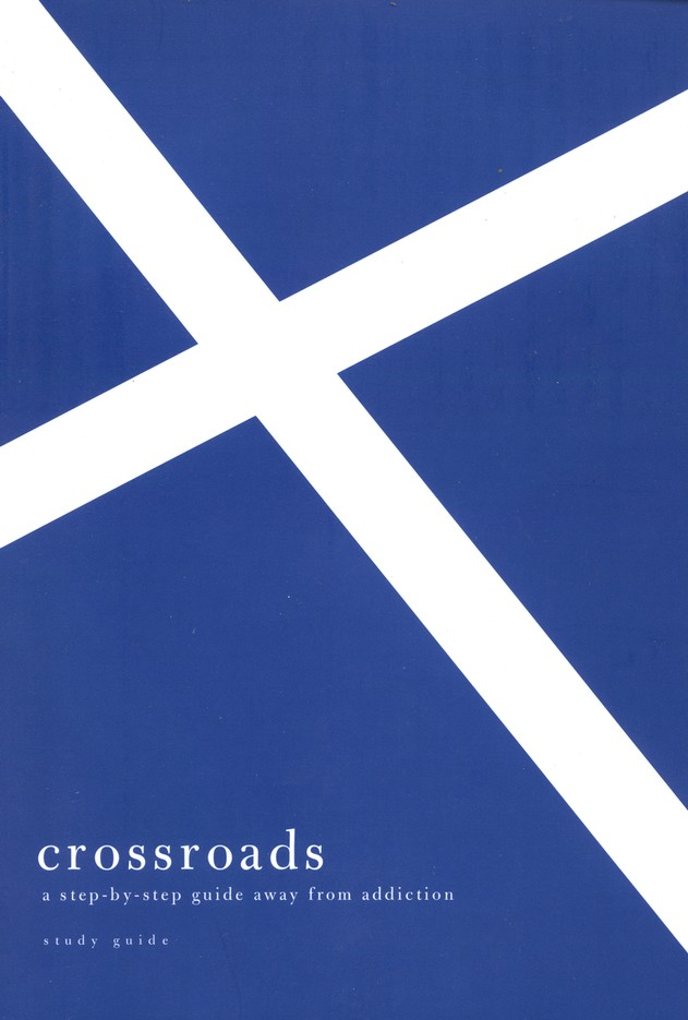 Crossroads: A Step by Step Guide Away From Addiction, Study Guide