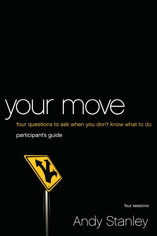 Your Move: Four Questions to Ask When You Don't Know What to Do Pack, Participant's Guide & DVD