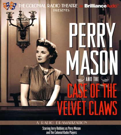 Perry Mason and the Case of the Velvet Claws: A Radio Dramatization on CD