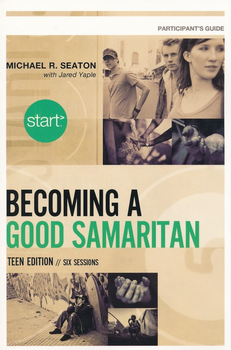 Start Becoming a Good Samaritan Teen Edition Participant's Guide: Six Sessions