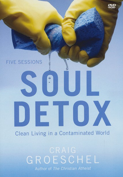 Soul Detox: A DVD Study: Clean Living in a   Contaminated World