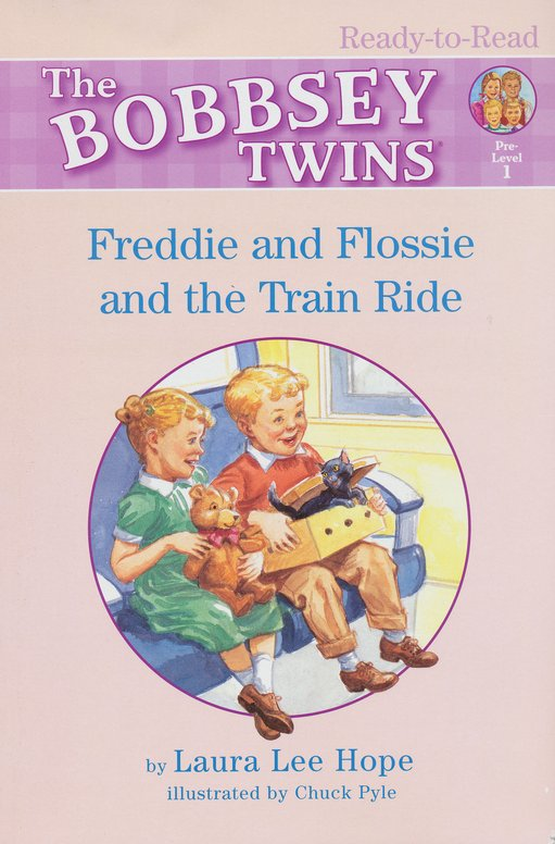 The Bobbsey Twins: Freddie and Flossie and the Train Ride,  Ready-to-Read Books Pre-Level 1