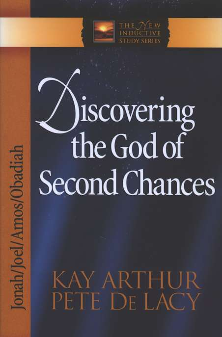 Discovering the God of Second Chances (Jonah, Joel, Amos, Obadiah)
