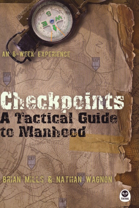 Checkpoints: A Tactical Guide to Manhood