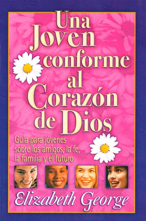 Una Joven Conforme al Coraz&#243n de Dios  (A Young Woman after God's Own Heart)