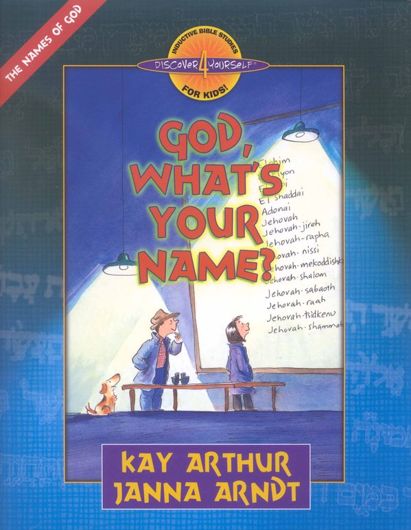 Discover 4 Yourself, Children's Bible Study Series: God,  What's Your Name?