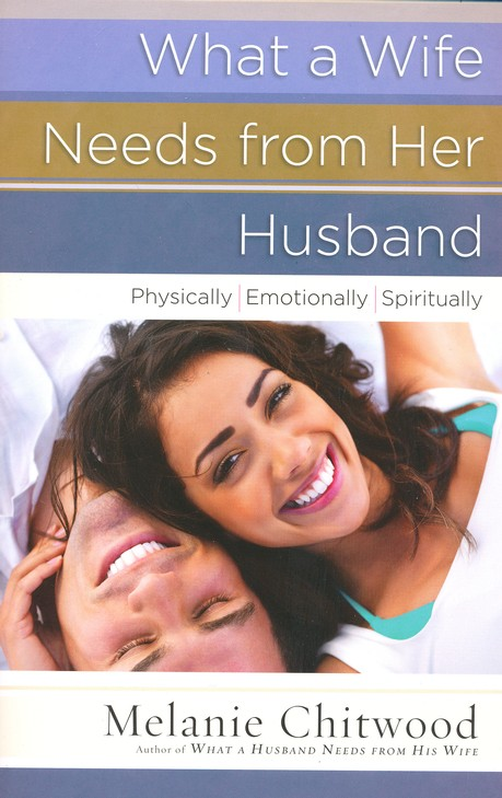 What a Wife Needs from Her Husband: Physically, Emotionally, Spiritually
