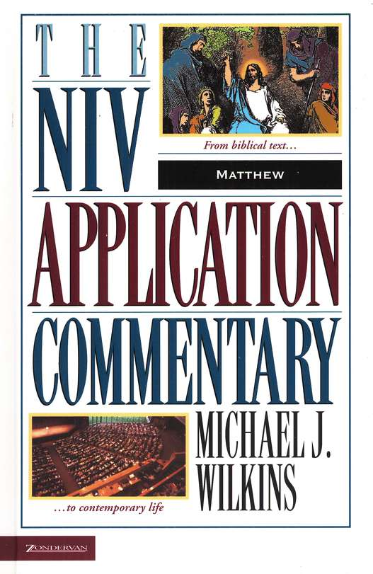 Matthew: NIV Application Commentary [NIVAC]