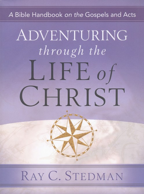 Adventuring Through the Life of Christ