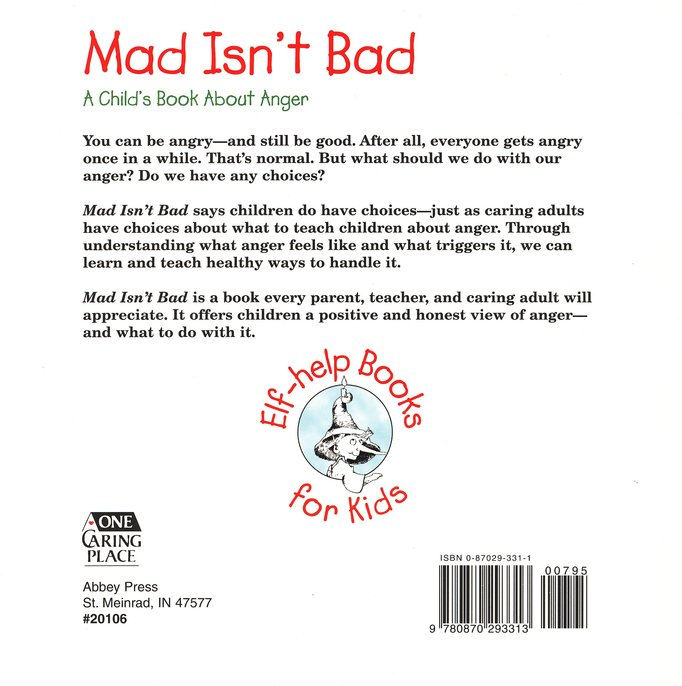 Mad Isn't Bad: A Child's Book About Anger, Elf Help  Book