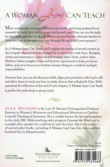 A Woman Jesus Can Teach: New Testament Women Help You Make Today's Choices, updated edition