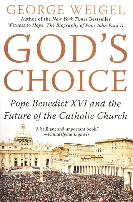 God's Choice: Pope Benedict XVI and the Future of the Catholic Church