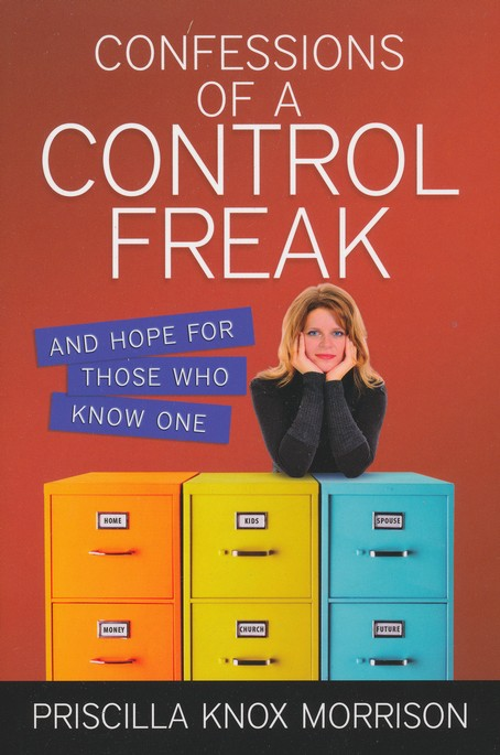 Confessions of a Control Freak and hope for those who   know one