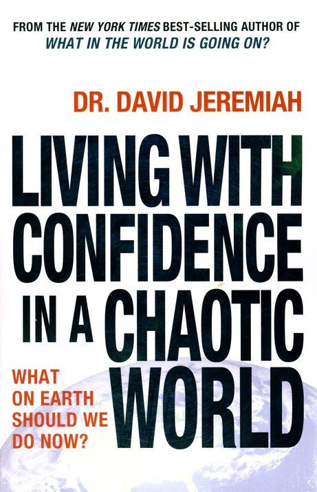 Living with Confidence in a Chaotic World: What on Earth Should We Do Now?