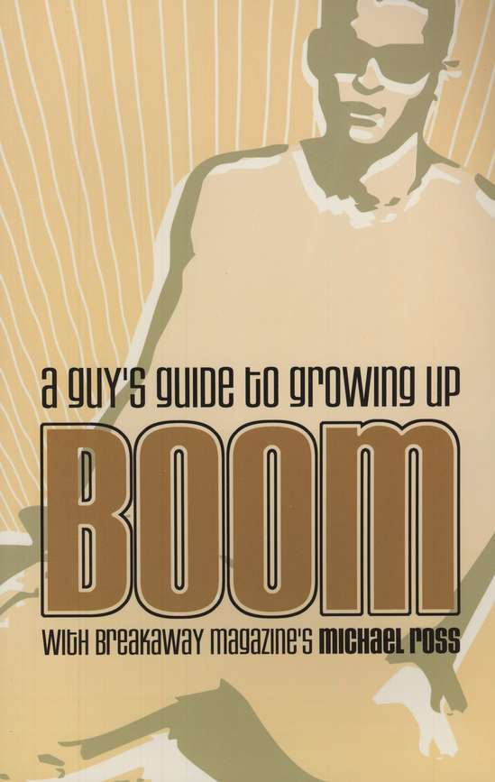 Boom: A Guy's Guide to Growing Up