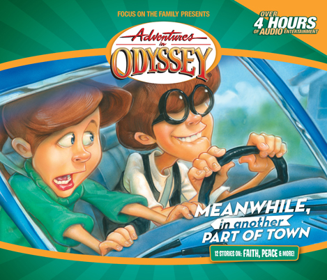 Adventures in Odyssey® #14: Meanwhile, In Another Part  of Town