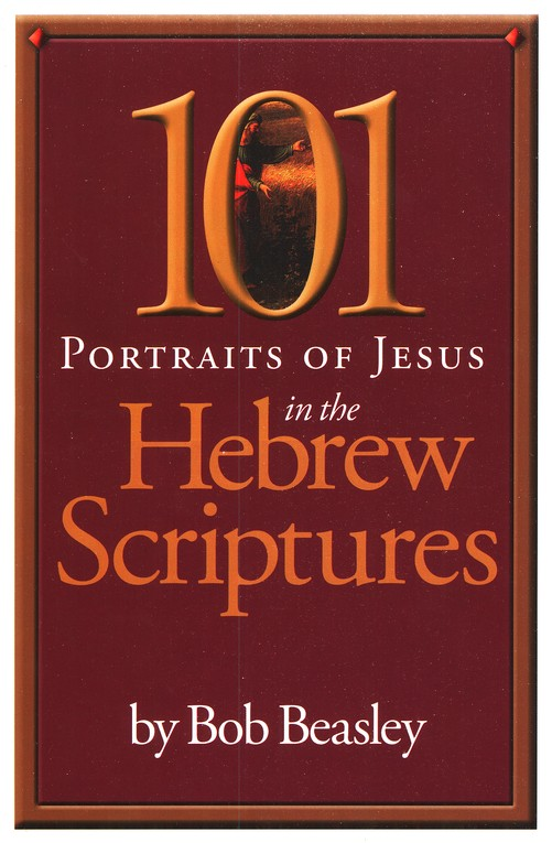 101 Portraits of Jesus in the Hebrew Scriptures