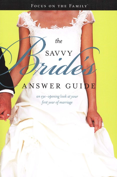 The Savvy Bride's Answer Guide: An Eye-Opening Look at Your First Year of Marriage