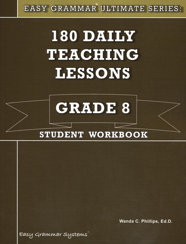 Easy Grammar Ultimate Series: 180 Daily Teaching Lessons, Grade 8 Student Workbook