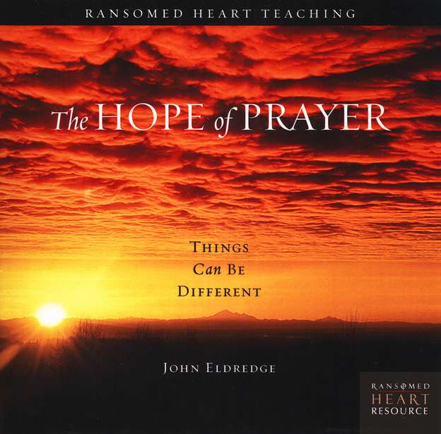 The Hope of Prayer               Ransomed Heart Resources Audio CD