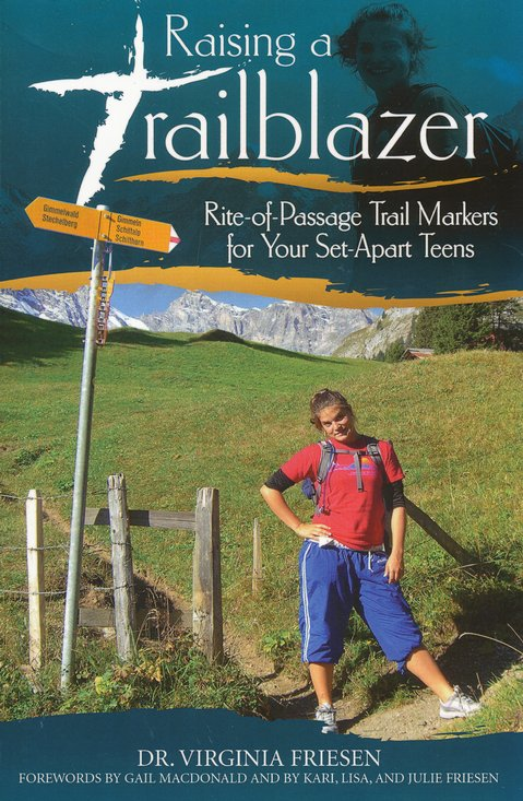 Raising a Trailblazer: Rite-of-Passage Trail Markers for Your Set-Apart Teens