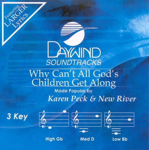 Why Can't All God's Children Get Along (3 Key), Accompaniment CD