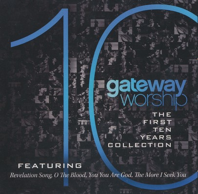 Gateway Worship: The First 10 Years