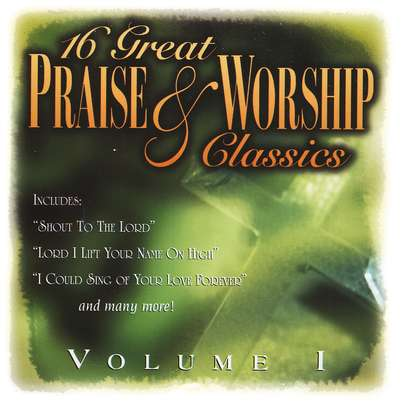 16 Great Praise & Worship Classics, Volume 1 CD