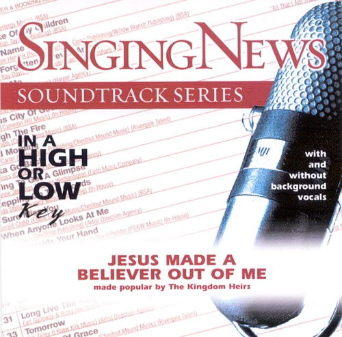 Jesus Made A Believer Out Of Me, Accompaniment CD