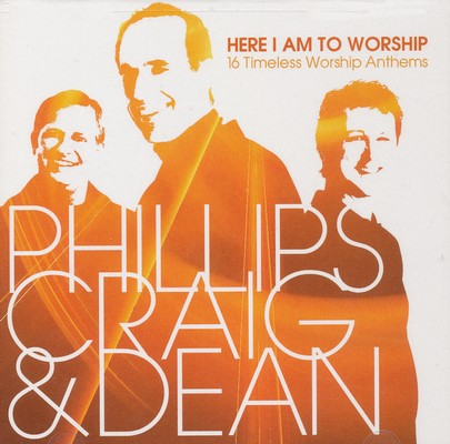 Here I Am to Worship: 16 Timeless Worship Anthems
