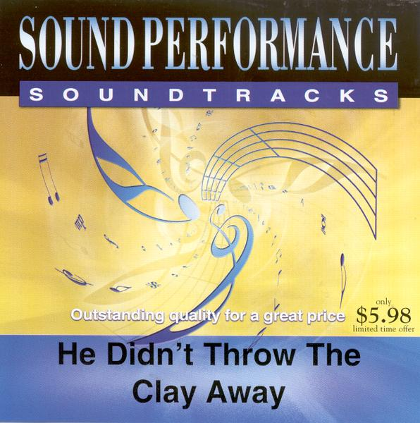 He Didn't Throw the Clay Away, Accompaniment CD