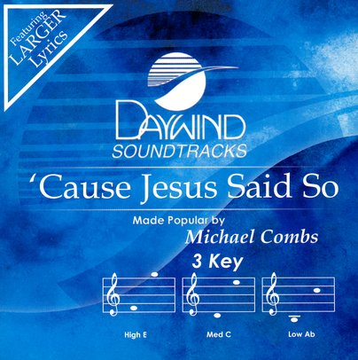 'Cause Jesus Said So, Accompaniment CD