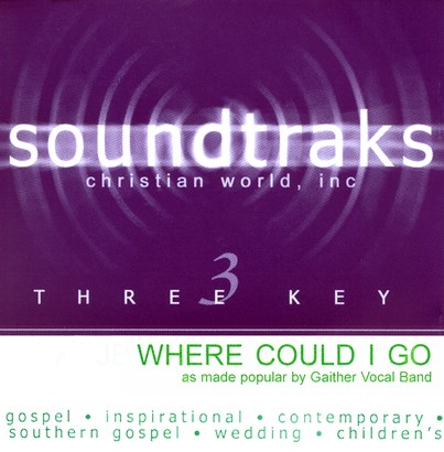 Where Could I Go, Accompaniment CD
