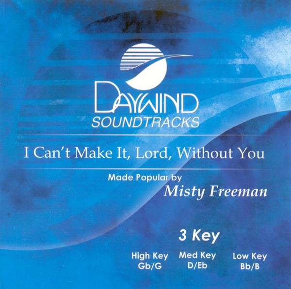 I Can't Make It Lord Without You, Accompaniment CD