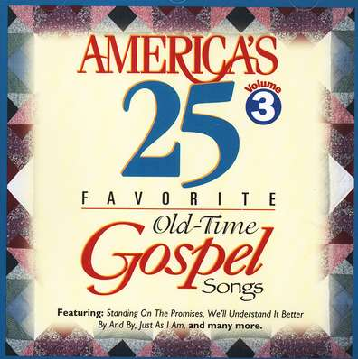 America's 25 Favorite Old-Time Gospel Songs, Volume 3 CD