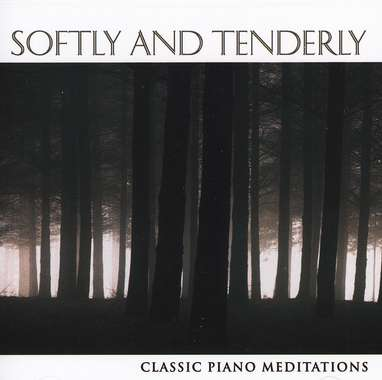 Softly And Tenderly: Classic Piano Meditations, Compact Disc [CD]