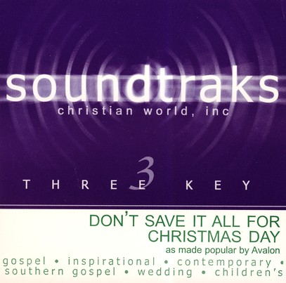 Don't Save It All For Christmas Day, Accompaniment CD