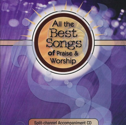 All The Best Songs Of Praise & Worship, Split-Channel   Acc, CD