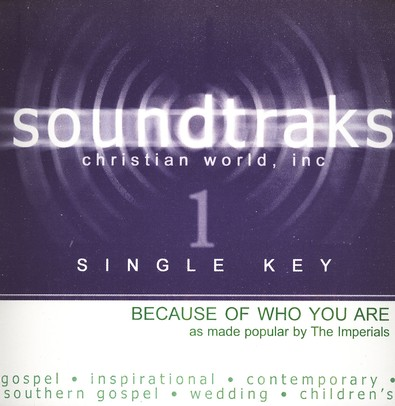 Because Of Who You Are (Single Key), Accompaniment CD