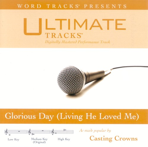 Glorious Day (Living He Loved Me), Accompaniment CD