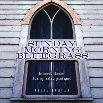 Sunday Morning Bluegrass: Instrumental Bluegrass Featuring Traditional Gospel Hymns