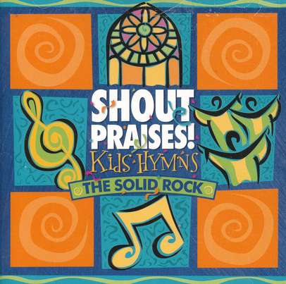 Shout Praises! Kids Hymns-The Solid Rock, Compact Disc [CD]