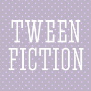 Tween Fiction