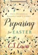 Preparing for Easter: Forty Devotions from C. S. Lewis