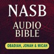 NASB Audio Bible: Obadiah, Jonah & Micah (Voice Only) [Download]