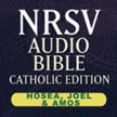 NRSV Catholic Edition Audio Bible: Hosea, Joel & Amos (Voice Only) [Download]
