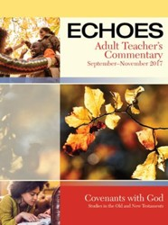 Echoes Adult Comprehensive Bible Study Teacher Commentary