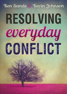 Resolving Everyday Conflict, updated  -     By: Ken Sande, Kevin Johnson