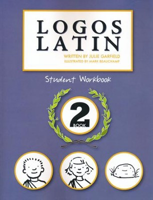 Logos Latin 2 Student Workbook  -     By: Julie Garfield     Illustrated By: Mark Beauchamp